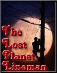 The Lost Planet Lineman The Life And Times Of A CATV Lineman